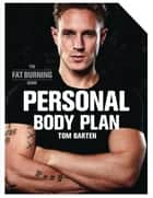 Personal Body Plan - The fat burning guide ebook by Tom Barten
