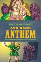 Ayn Rand's Anthem - The Graphic Novel ebook by Charles Santino, Joe Staton, Ayn Rand