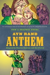 Ayn Rand's Anthem - The Graphic Novel ebook by Charles Santino,Ayn Rand