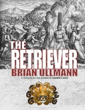 The Retriever ebook by Brian Ullmann