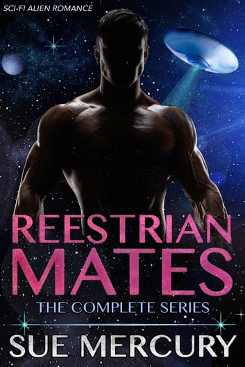 Reestrian Mates - The Complete Series (Sci-Fi Alien Romance) 電子書 by Sue Mercury,Sue Lyndon