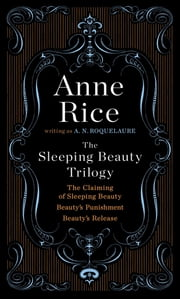 The Sleeping Beauty Trilogy ebook by Anne Rice