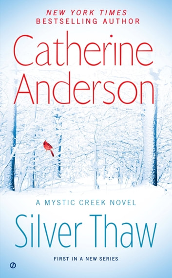 Silver Thaw - A Mystic Creek Novel ebook by Catherine Anderson