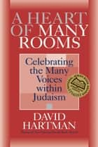 A Heart of Many Rooms ebook by David Hartman