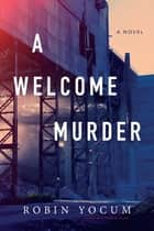 A Welcome Murder ebook by Robin Yocum