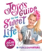 JoJo's Guide to the Sweet Life - #PeaceOutHaterz ebook by JoJo Siwa