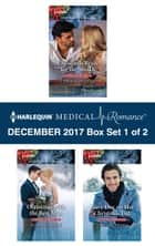 Harlequin Medical Romance December 2017 - Box Set 1 of 2 - Christmas Bride for the Sheikh\Christmas with the Best Man\Navy Doc on Her Christmas List ebook by Carol Marinelli, Susan Carlisle, Amy Ruttan