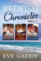 The Redfish Chronicles II Boxed Set - (Books 5-7) ebook by Eve Gaddy