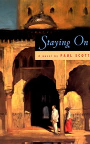 Staying On - A Novel ebook by Paul Scott