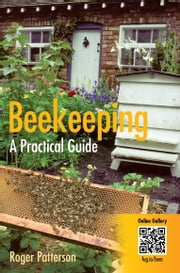 Beekeeping - A Practical Guide ebook by Roger Patterson