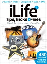 iLife Tips, Tricks & Fixes ebook by Imagine Publishing