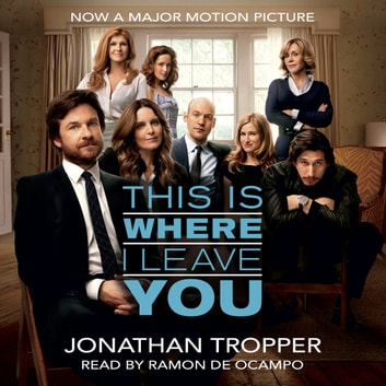 This Is Where I Leave You audiobook by Jonathan Tropper