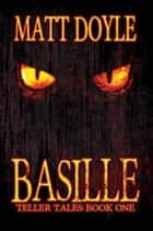 Basille ebook by Matt Doyle