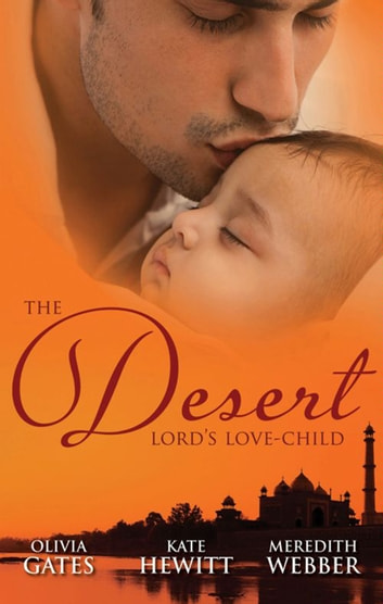 The Desert Lord's Love-Child - 3 Book Box Set 電子書籍 by Olivia Gates,Kate Hewitt,Meredith Webber