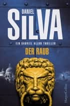 Der Raub - Kriminalthriller ebook by