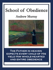 School of Obedience - With linked Table of Contents ebook by Andrew Murray