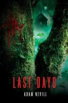 Last Days ebook by Adam Nevill