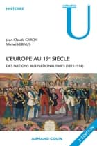 L'Europe au 19e siècle - Des nations aux nationalismes (1815-1914) ebook by Jean-Claude Caron, Michel Vernus