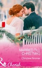 Married Till Christmas (Mills & Boon Cherish) (The Bravos of Justice Creek, Book 9) 電子書 by Christine Rimmer