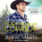 You Had Me at Cowboy audiobook by Jennie Marts
