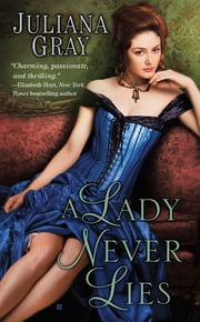 A Lady Never Lies ebook by Juliana Gray