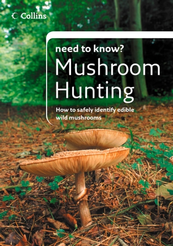 Mushroom Hunting (Collins Need to Know?) ebook by Patrick Harding
