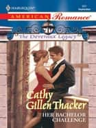 Her Bachelor Challenge (Mills & Boon Love Inspired) (The Deveraux Legacy, Book 1) ebook by Cathy Gillen Thacker
