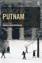 Reading Putnam ebook by Maria Baghramian