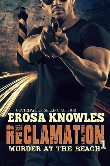 Reclamation: Murder at the Beach ebook by Erosa Knowles