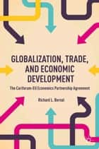 Globalization, Trade, and Economic Development ebook by R. Bernal