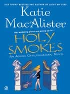 Holy Smokes - An Aisling Grey, Guardian, Novel ebook by