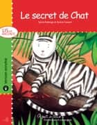 Le secret de Chat - version enrichie ebook by Karine Savard, Sylvie Roberge