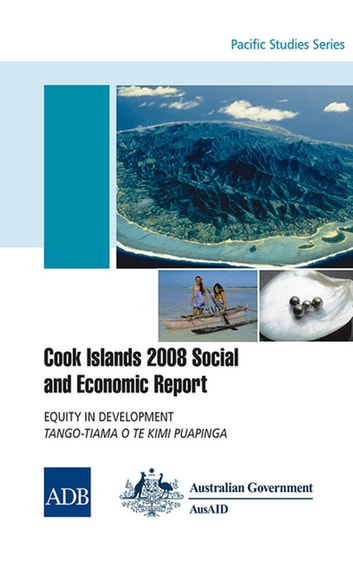 Cook Islands 2008 Social and Economic Report - Equity in Development ebook by Asian Development Bank