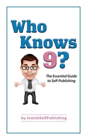 Who Knows 9? - The Essential Guide to Self-Publishing ebook by Eliyahu Miller
