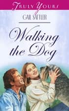 Walking The Dog ebook by Gail Sattler