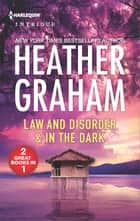 Law and Disorder & In the Dark - Law and Disorder\In the Dark ebook by Heather Graham