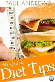 50 Quick Diet Tips ebook by Paul Andrews