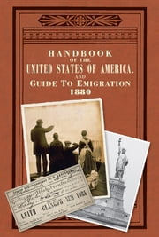 Handbook of the United States of America, 1880 - A Guide to Emigration ebook by LP Brockett