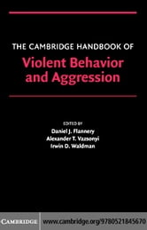 The Cambridge Handbook of Violent Behavior and Aggression ebook by Flannery,Daniel