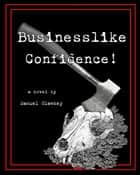 Businesslike Confidence! ebook by