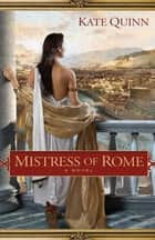 Mistress of Rome ebook by Kate Quinn