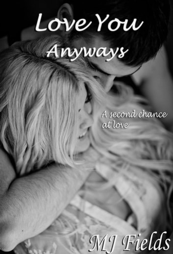 Love You Anyways ebook by MJ Fields