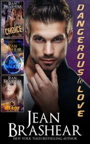 Dangerous to Love Collection - The Choice/The Light Walker/Mercy ebook by Jean Brashear