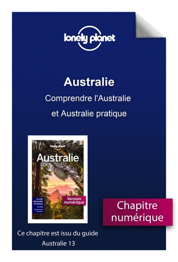Australie - Comprendre l'Australie et Australie pratique ebook by LONELY PLANET FR