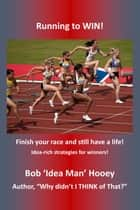Running to WIN! ebook by Bob Hooey