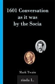1601 Conversation as it was by the Socia ebook by Mark Twain