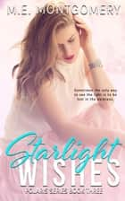 Starlight Wishes - Polaris Series, #3 ebook by M.E. Montgomery