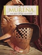 Murena - Volume 3 - The Best of All Mothers ebook by Jean Dufaux, Philippe Delaby