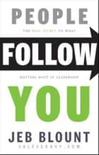 People Follow You ebook by Jeb Blount