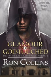 Glamour of the God-Touched ebook by Ron Collins